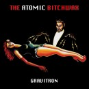 ATOMIC BITCHWAX, THE - Gravitron (2015) CDdigi